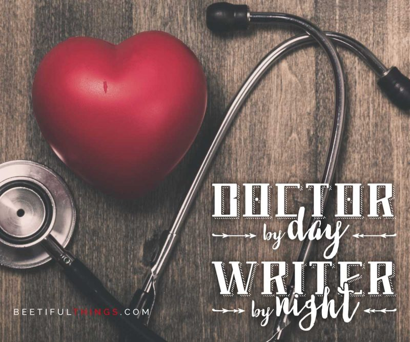 Doctor By Day, Writer By Night