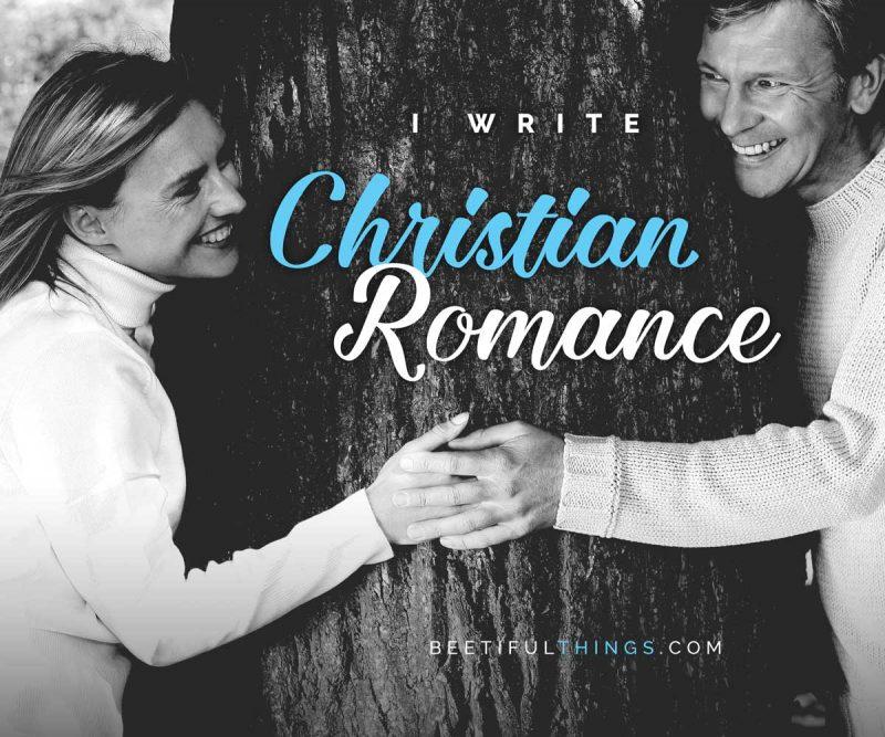 I Write Christian Romance