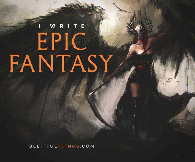 I Write Epic Fantasy