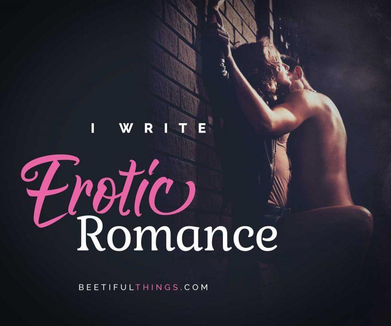 I Write Erotic Romance
