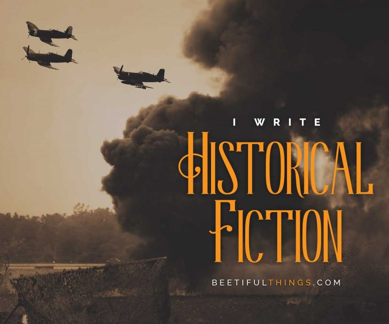 I Write Historical Fiction