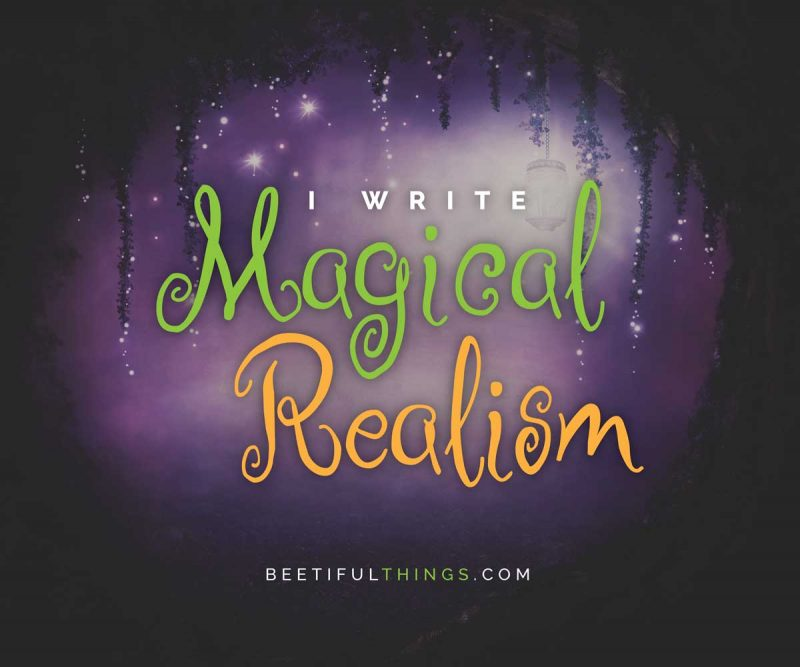 I Write Magical Realism