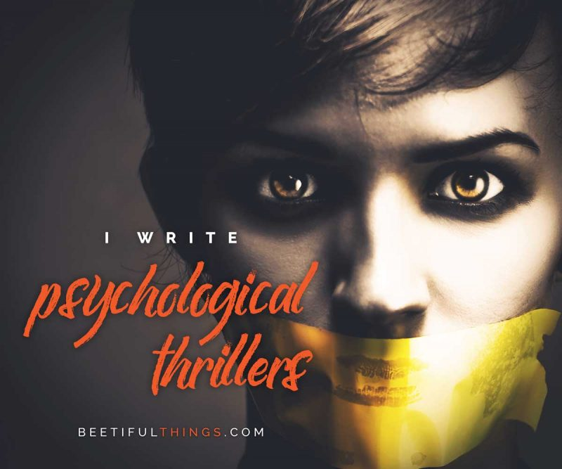 I Write Psychological Thrillers