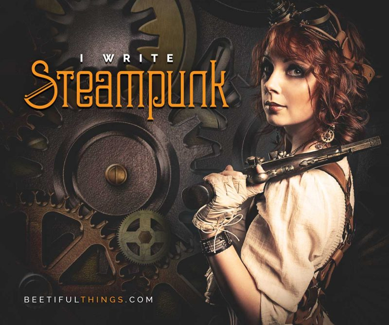 I Write Steampunk