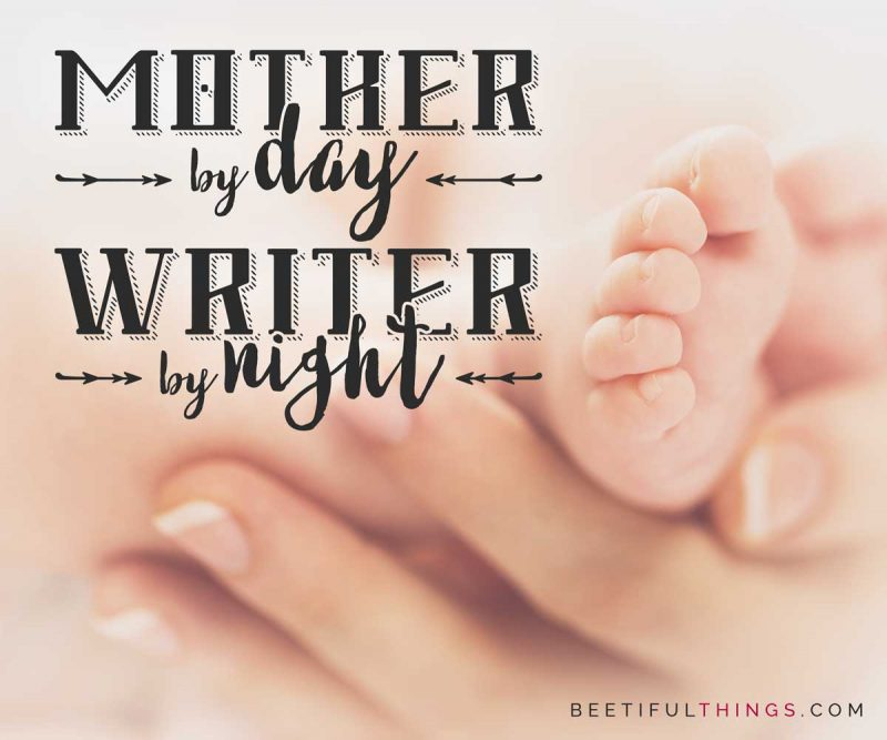 Mother By Day, Writer By Night