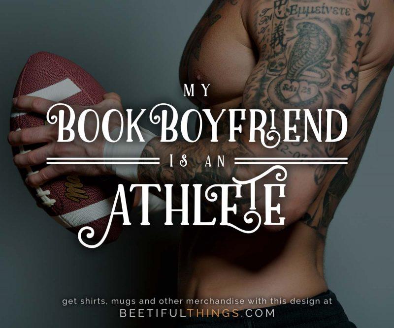 My Book Boyfriend Is An Athlete