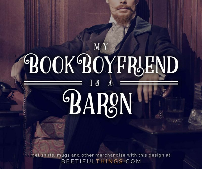 My Book Boyfriend Is An Baron