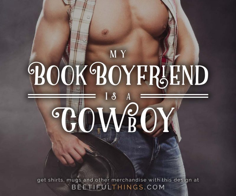 My Book Boyfriend Is A Cowboy