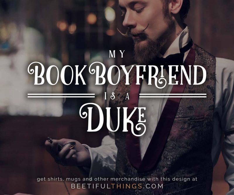 My Book Boyfriend Is A Duke