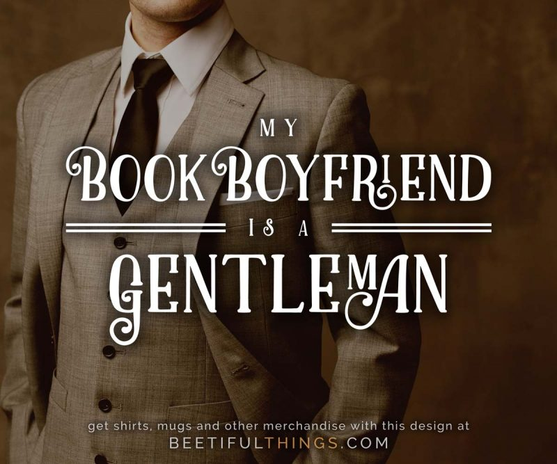 My Book Boyfriend Is A Gentleman