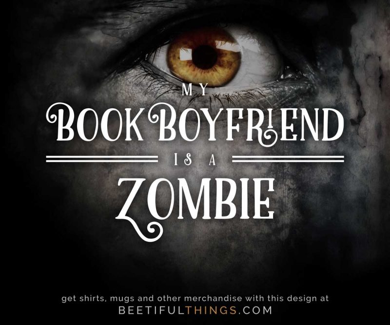 My Book Boyfriend Is A Zombie