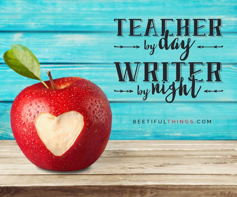 Teacher By Day, Writer By Night