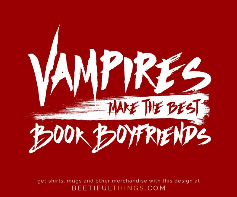 Vampires Make The Best Book Boyfriends