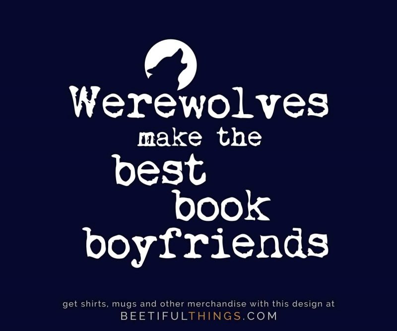 Werewolves Make The Best Book Boyfriends