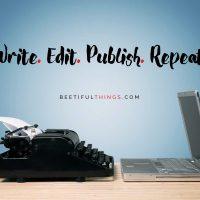 Write. Edit. Publish. Repeat.