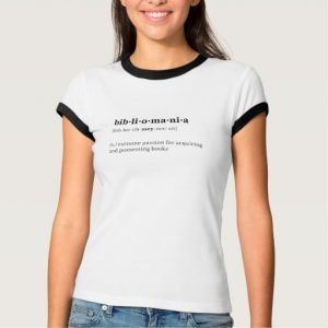 Bibliomania Definition and Pronunciation Shirt (women's black design)