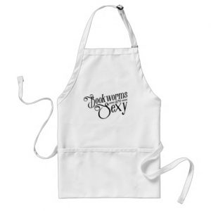 Bookworms Are Sexy Apron