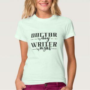 Doctor by Day, Writer by Night Shirt (women's dark design)