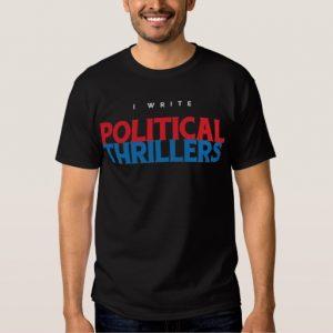 I Write Political Thrillers Shirt (men's)