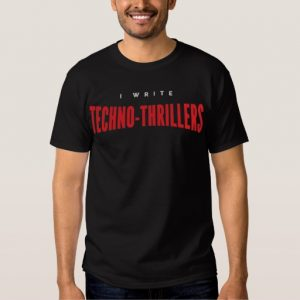 I Write Techno-thrillers Shirt (men's)