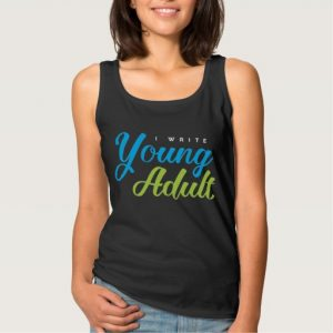 I Write Young Adult Shirt (women's)