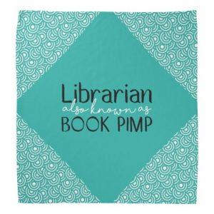 Librarian Also Known As Book Pimp Teal Bandanna