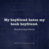 My boyfriend hates my book boyfriend. #bookwormproblems