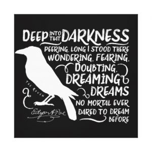 Raven (Deep Into That Darkness) by Edgar Allan Poe Canvas Print (white design)