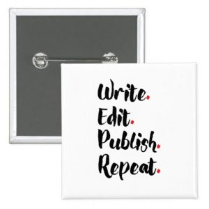 Write. Edit. Publish. Repeat. Square Button (black design)
