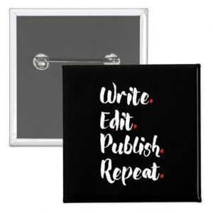 Write. Edit. Publish. Repeat. Square Button (white design)