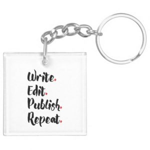 Write. Edit. Publish. Repeat. Double-Sided Square Acrylic Keychain