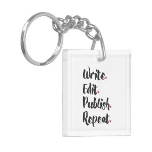 Write. Edit. Publish. Repeat. Single-Sided Square Acrylic Keychain (black design)