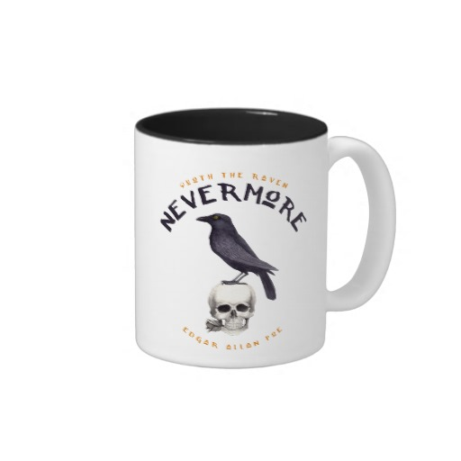 Quoth the Raven Nevermore - Edgar Allan Poe Mug