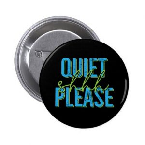 Shhh Quiet Please Button (blue/green)