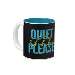 Shhh Quiet Please Mug (blue/green)