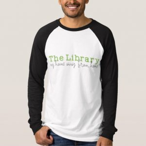 The Library: My Home Away From Home Women's Shirt (black design)