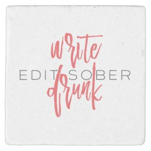 """Write drunk. Edit Sober."" is often misquoted to be from Ernest Hemingway but the actual speaker is unknown. You can change the background color by selecting the ""CUSTOMIZE"" button."