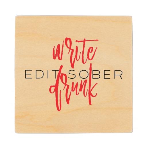 Write Drunk Edit Sober Wood Coaster (red and black)