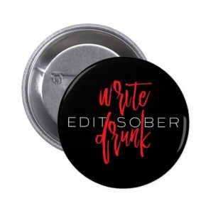 Write Drunk Edit Sober Button (red and white)