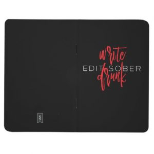 Write Drunk Edit Sober Journal