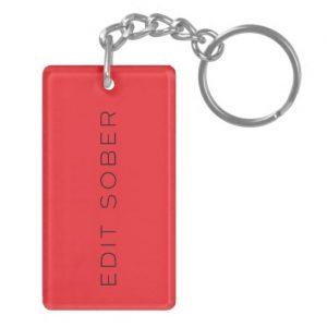 Write Drunk Edit Sober Double-sided Keychain 2