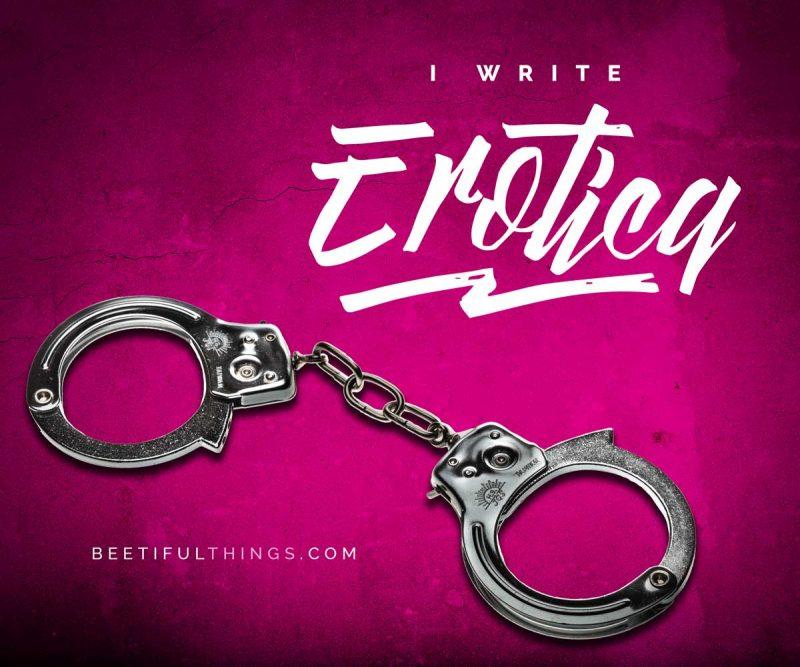 I Write Erotica