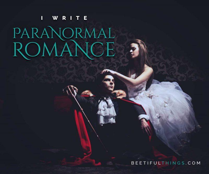 I Write Paranormal Romance