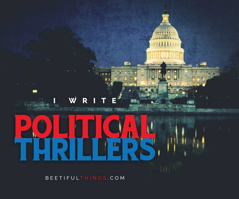 I Write Political Thrillers