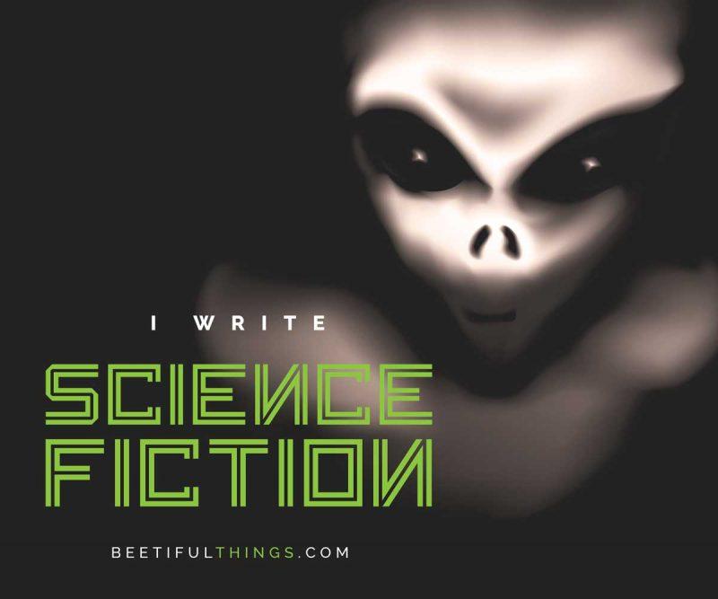 I Write Science Fiction