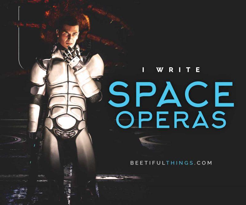 I Write Space Operas