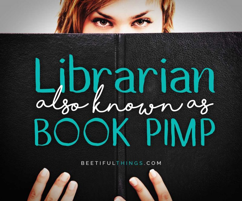 Librarian Also Known As Book Pimp