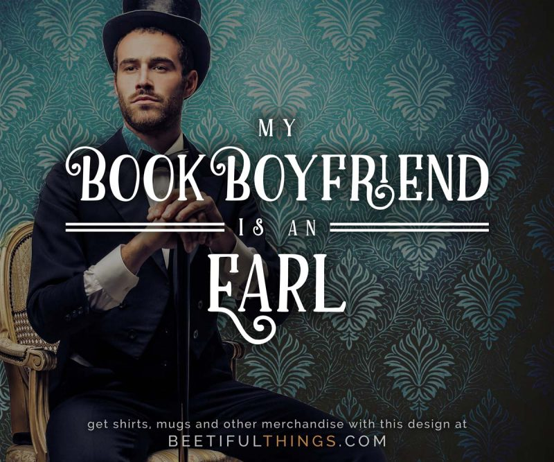 My Book Boyfriend Is An Earl