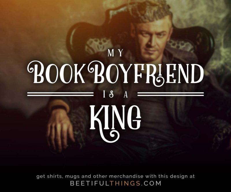 My Book Boyfriend Is A King