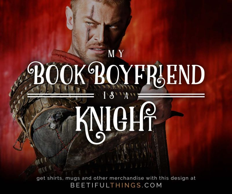 My Book Boyfriend Is A Knight